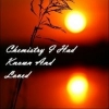 ChemistryIHadKnownAndLoved